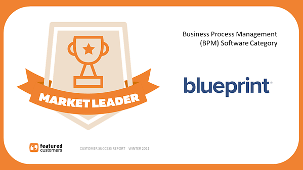 Blueprint Software Systems Named Market Leader in the Winter 2021 Business Process Management (BPM) Software Customer Success Report